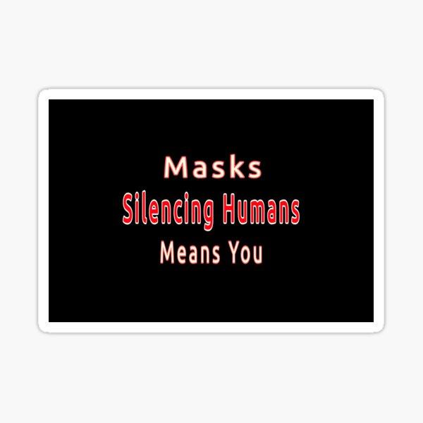 Masken, die Menschen zum Schweigen bringen, bedeuten Sie Sticker
