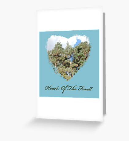 Heart Of The Forest Greeting Card