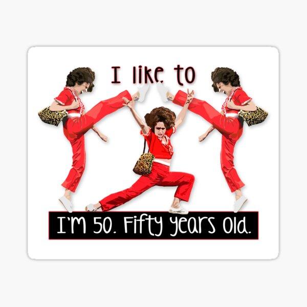 Im 50 - Fifty Years Old Sticker