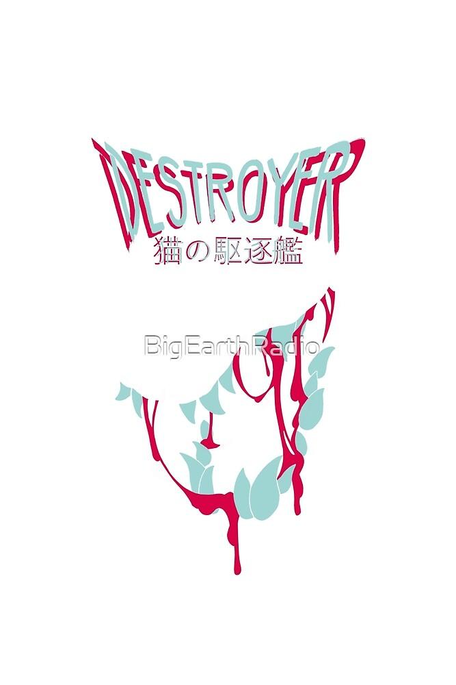 DESTROYER by BigEarthRadio