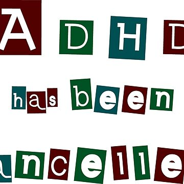 ADHD has been cancelled - alternate colours by lhabc