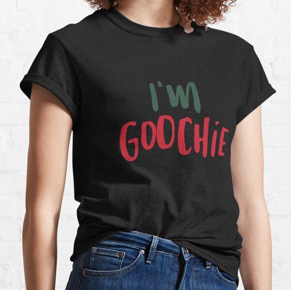 I'M GOOCHIE Classic T-Shirt