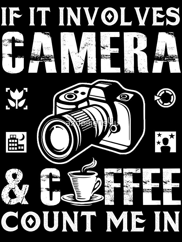 I Love Camera and Coffee by azdesigns4u