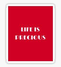 Life is Precious Sticker