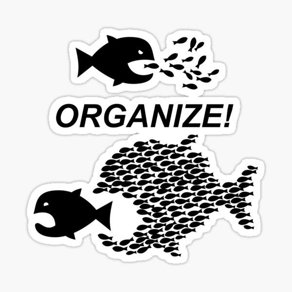 Organize! Citizens Unite! Activists Unite! Laborers Unite! .  Sticker