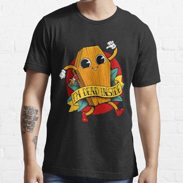 Je suis mort a interieur du personnage de cercueil  Essential T-Shirt
