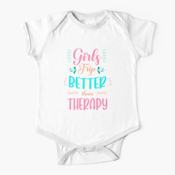 Girls Trip Better Than Therapy, Girls Vacation  Short Sleeve Baby One-Piece