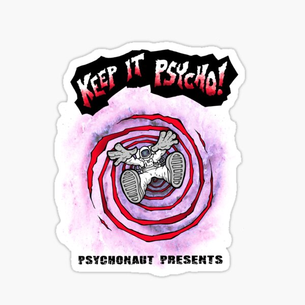 Keep It Psycho Sticker