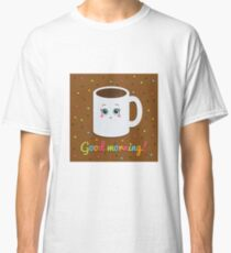 Good morning illustration with coffee. Classic T-Shirt