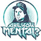 Are You Mental? by trev4000