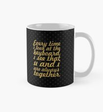 Every time i look... Inspirational Quote Mug