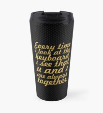 Every time i look... Inspirational Quote Travel Mug