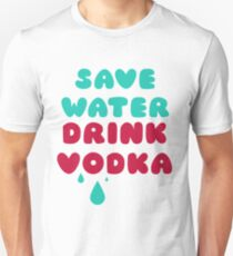 Save Water Drink Vodka T-Shirt