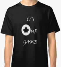It's Our Game Classic T-Shirt