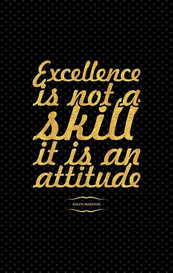"""Excellence is not a skill...  """"Ralph Marston"""" Inspirational Quote by Powerofwordss"""