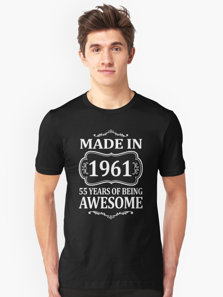 MADE IN 1961 55 YEARS OF BEING AWESOME  Unisex T-Shirt Front