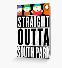 Straight outta South Park Greeting Card