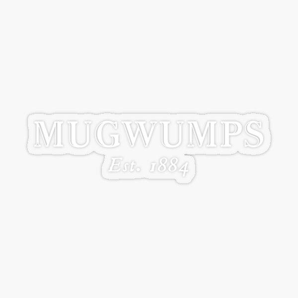 Mugwumps Est. 1884 Transparent Sticker