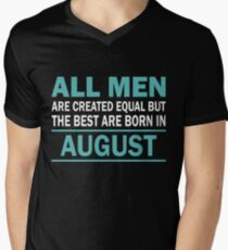 ALL MEN ARE CREATED EQUAL BUT THE BEST ARE BORN IN August T-Shirt
