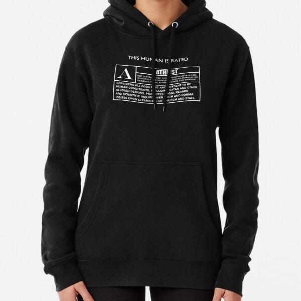 "This Human is Rated A for ""ATHEIST"" Pullover Hoodie"