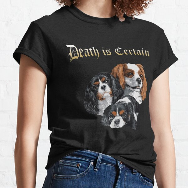 Death is certain Classic T-Shirt