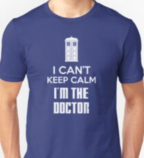 I can't keep calm, I'm the Doctor Unisex T-Shirt