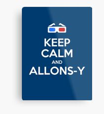 Keep calm and allons-y Metal Print