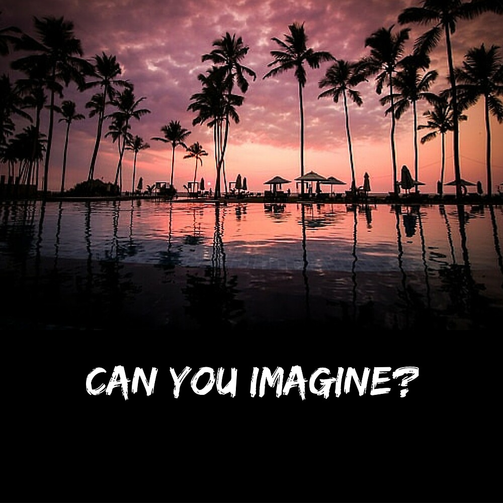 Can You Imagine by nikmarie