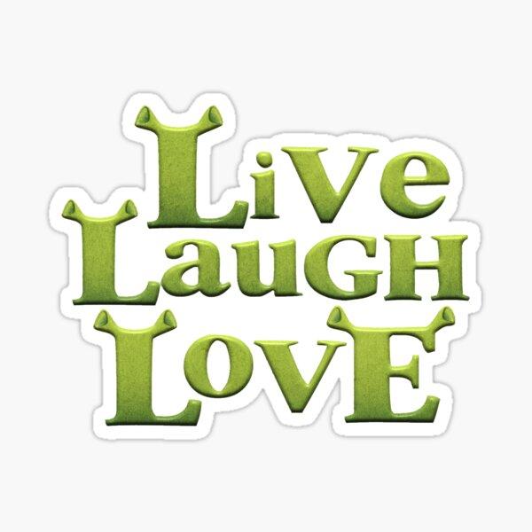 shrek - live laugh love Sticker