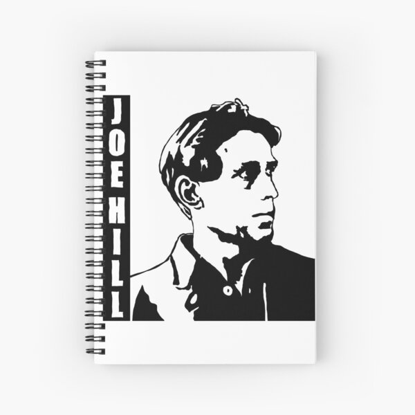 Joe Hill -- Industrial Workers of the World IWW Spiral Notebook