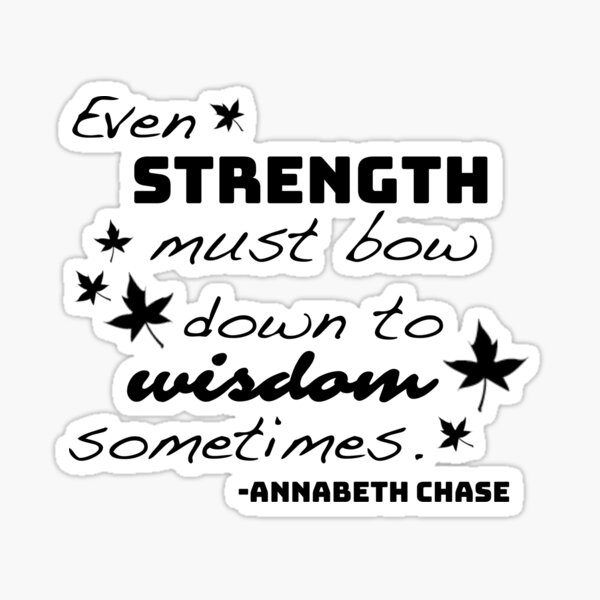 Strength Must Bow to Wisdom - Annabeth Chase Sticker