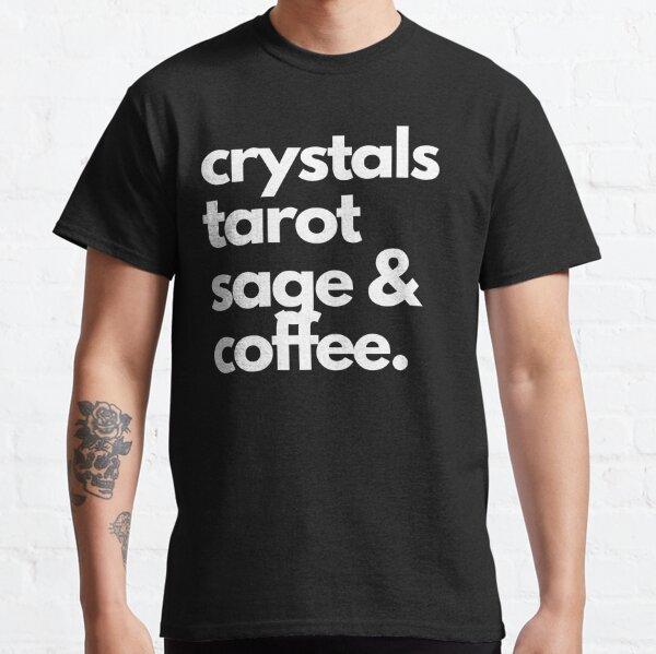 crystals tarot, sage & coffee Classic T-Shirt
