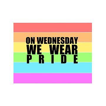 On Wednesday We Wear Pride by Zesserack