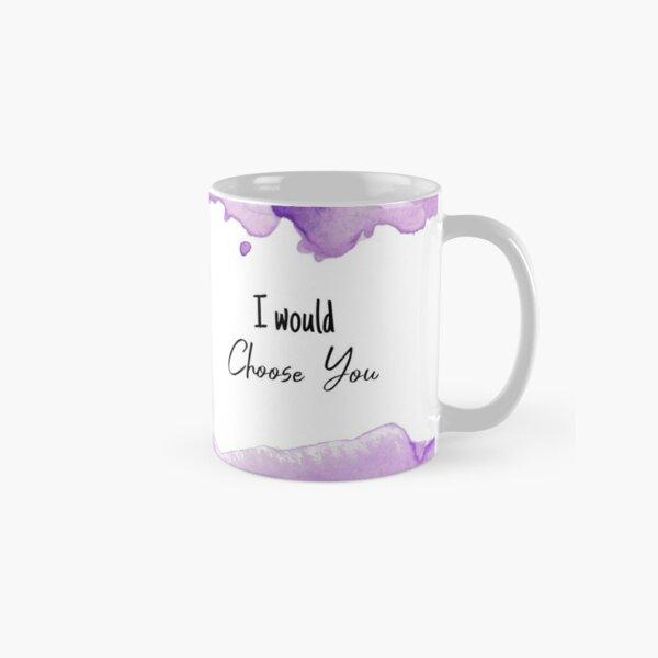 I would choose you - A Thieving Curse Classic Mug