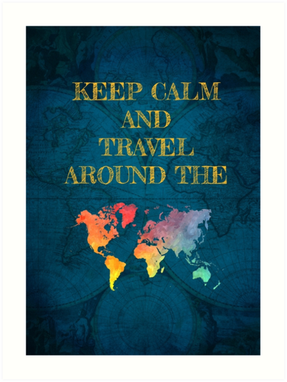 Keep Calm and travel around the world by JBJart