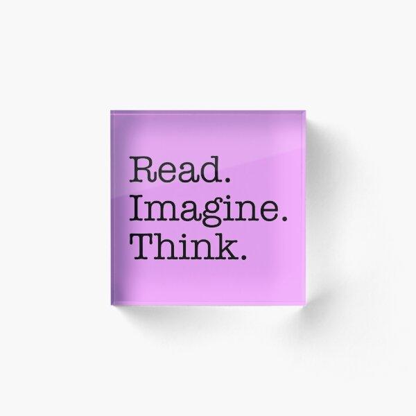 Read. Imagine. Think. DMSFFS Motto Acrylic Block