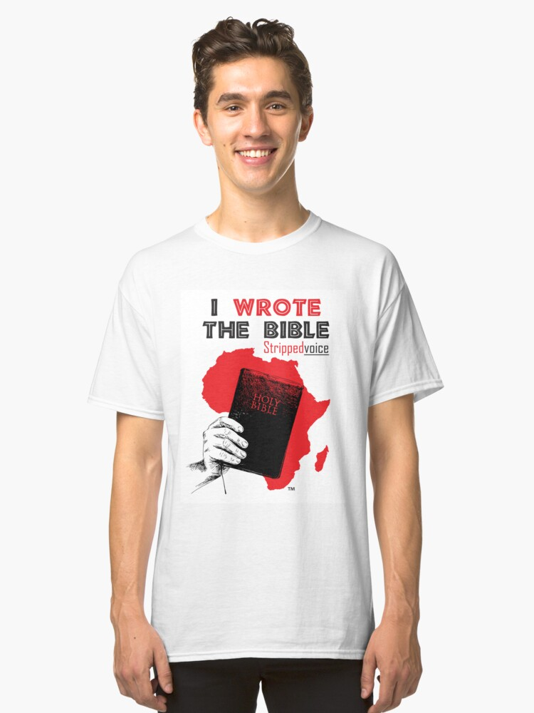 I Wrote The Bible  Classic T-Shirt Front