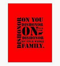 Dishonor On You, Your Cow, Your Whole Family Photographic Print