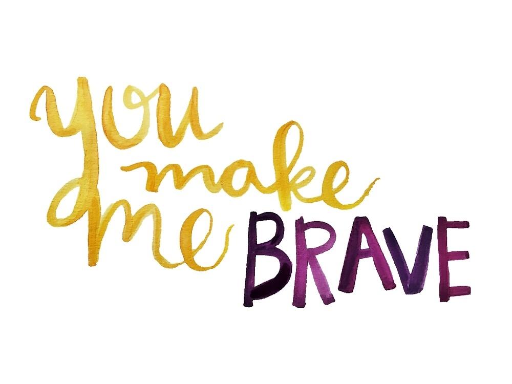 You Make Me Brave by Hannah DeBord