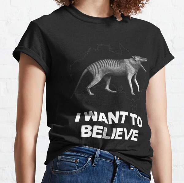 Thylacine - I Want To Believe Classic T-Shirt