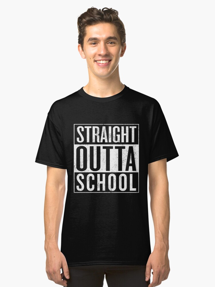 STRAIGHT OUTTA SCHOOL T-Shirt Gift / Vintage Look Classic T-Shirt Front