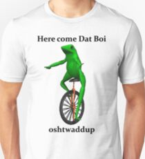 Here come Dat Boi T-Shirt