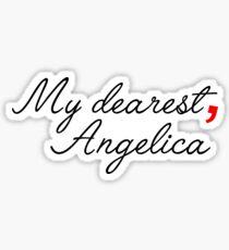my dearest, angelica - inspired by Alexander Hamilton Sticker