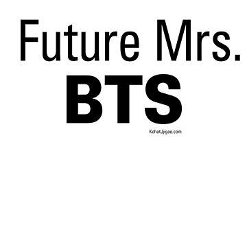Future Mrs. BTS T-shirts, Black Lettering by kchatjjigae