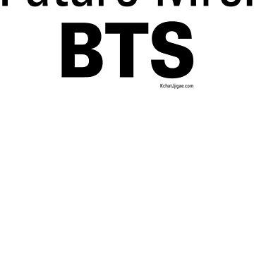 Future Mrs. BTS Hoodies & Sweatshirts, Black Lettering by kchatjjigae