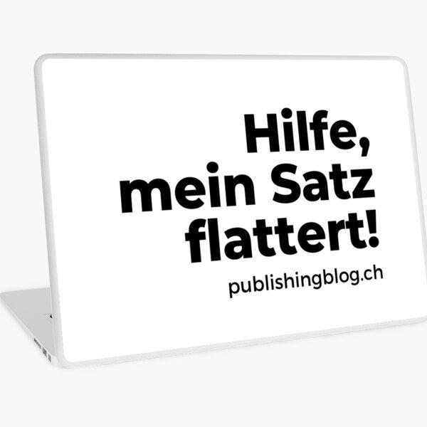 Hilfe, mein Satz flattert! | Spruch Laptop Folie