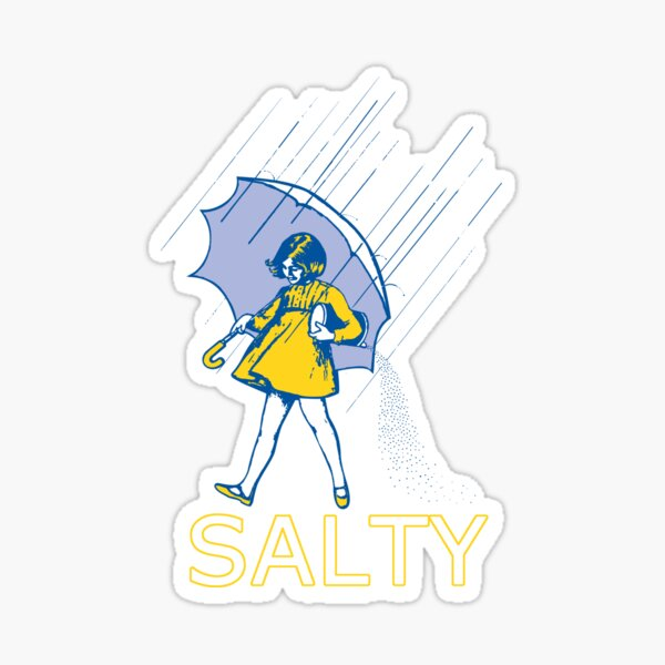 Don't Be Salty Sticker