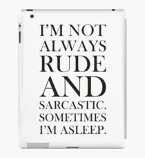 Not always rude and sarcastic iPad Case/Skin