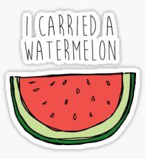 I carried a watermelon Sticker