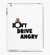 """Don't Drive Angry"" iPad Case/Skin"
